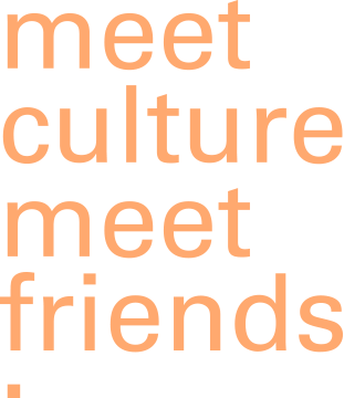 meet culture meet friends.